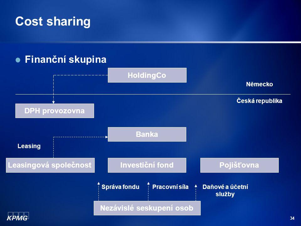34 Cost sharing Finanční skupina Banka Leasingová společnostInvestiční fondPojišťovna Leasing Daňové a účetní služby Správa fondu HoldingCo Pracovní s