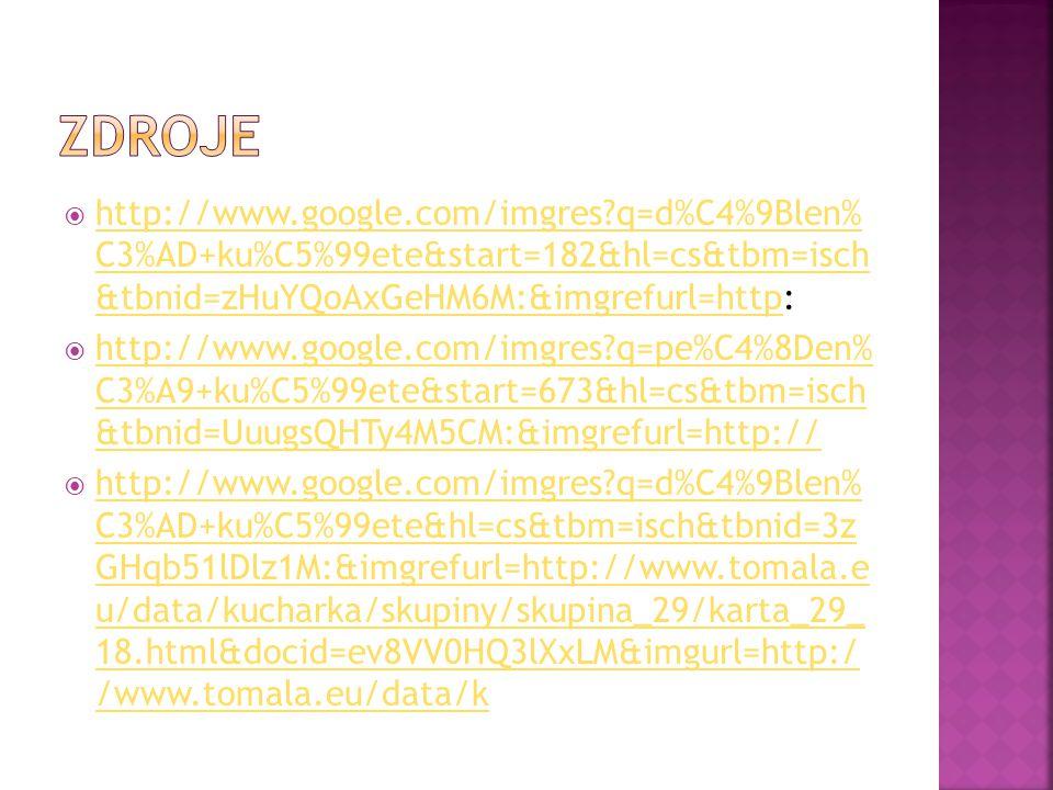  http://www.google.com/imgres?q=d%C4%9Blen% C3%AD+ku%C5%99ete&start=182&hl=cs&tbm=isch &tbnid=zHuYQoAxGeHM6M:&imgrefurl=http: http://www.google.com/imgres?q=d%C4%9Blen% C3%AD+ku%C5%99ete&start=182&hl=cs&tbm=isch &tbnid=zHuYQoAxGeHM6M:&imgrefurl=http  http://www.google.com/imgres?q=pe%C4%8Den% C3%A9+ku%C5%99ete&start=673&hl=cs&tbm=isch &tbnid=UuugsQHTy4M5CM:&imgrefurl=http:// http://www.google.com/imgres?q=pe%C4%8Den% C3%A9+ku%C5%99ete&start=673&hl=cs&tbm=isch &tbnid=UuugsQHTy4M5CM:&imgrefurl=http://  http://www.google.com/imgres?q=d%C4%9Blen% C3%AD+ku%C5%99ete&hl=cs&tbm=isch&tbnid=3z GHqb51lDlz1M:&imgrefurl=http://www.tomala.e u/data/kucharka/skupiny/skupina_29/karta_29_ 18.html&docid=ev8VV0HQ3lXxLM&imgurl=http:/ /www.tomala.eu/data/k http://www.google.com/imgres?q=d%C4%9Blen% C3%AD+ku%C5%99ete&hl=cs&tbm=isch&tbnid=3z GHqb51lDlz1M:&imgrefurl=http://www.tomala.e u/data/kucharka/skupiny/skupina_29/karta_29_ 18.html&docid=ev8VV0HQ3lXxLM&imgurl=http:/ /www.tomala.eu/data/k