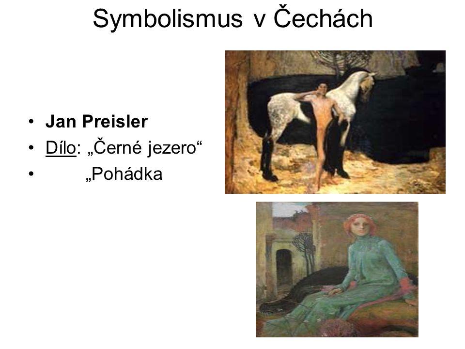 """Symbolismus v Čechách Jan Preisler Dílo: """"Černé jezero"""" """"Pohádka"""