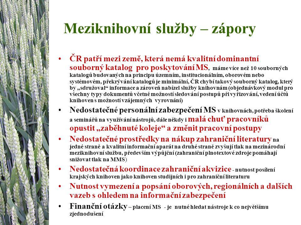 Meziknihovní služby – zápory ČR patří mezi země, která nemá kvalitní dominantní souborný katalog pro poskytování MS, máme více než 10 souborných katal