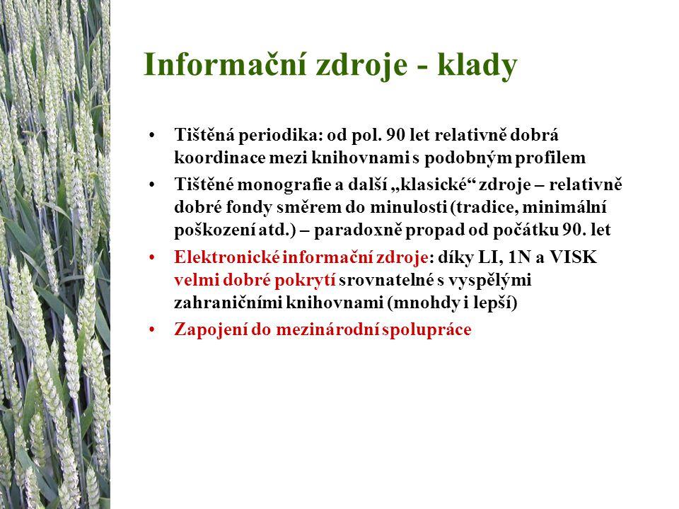 Informační zdroje - klady Tištěná periodika: od pol.