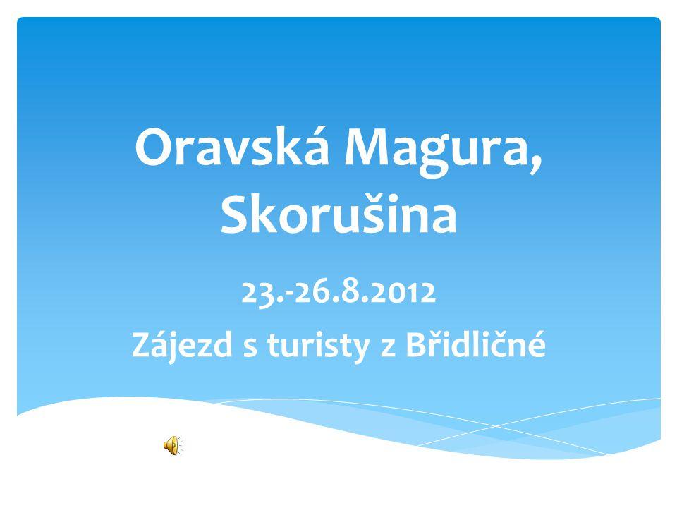 Oravská Magura, Skorušina 23.-26.8.2012 Zájezd s turisty z Břidličné