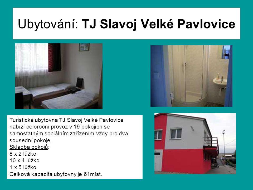 Ubytování: TJ Slavoj Velké Pavlovice Turistická ubytovna TJ Slavoj Velké Pavlovice nabízí celoroční provoz v 19 pokojích se samostatným sociálním zařízením vždy pro dva sousední pokoje.