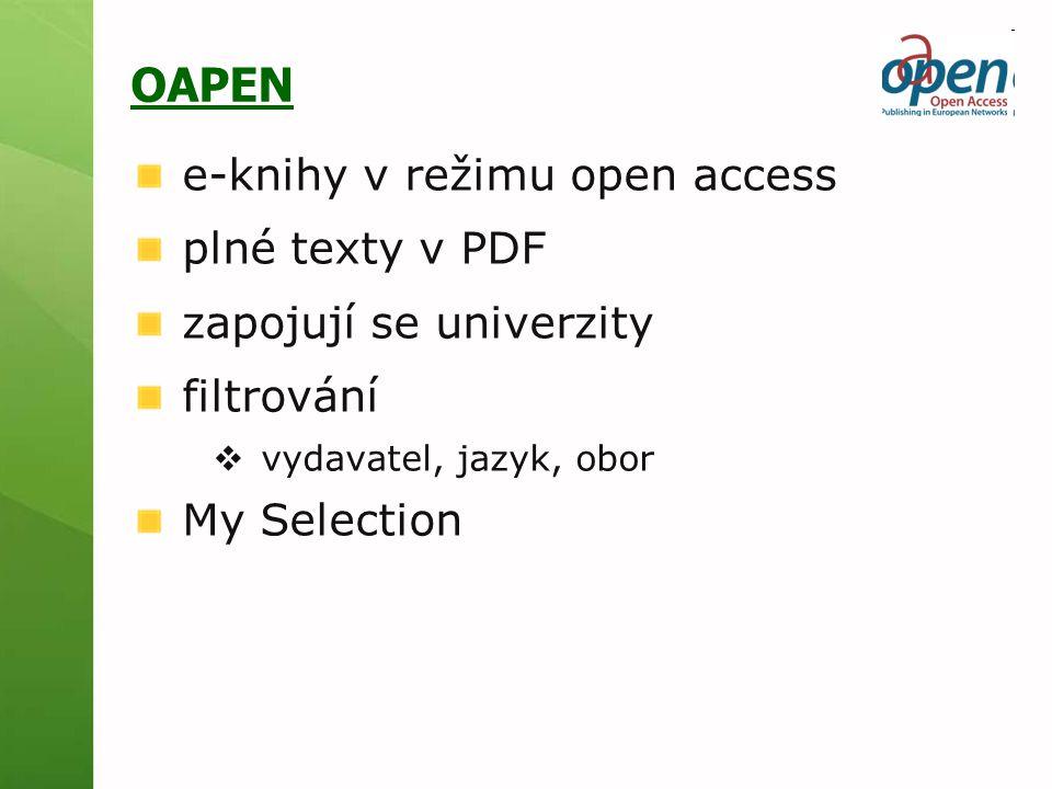 OAPEN e-knihy v režimu open access plné texty v PDF zapojují se univerzity filtrování  vydavatel, jazyk, obor My Selection