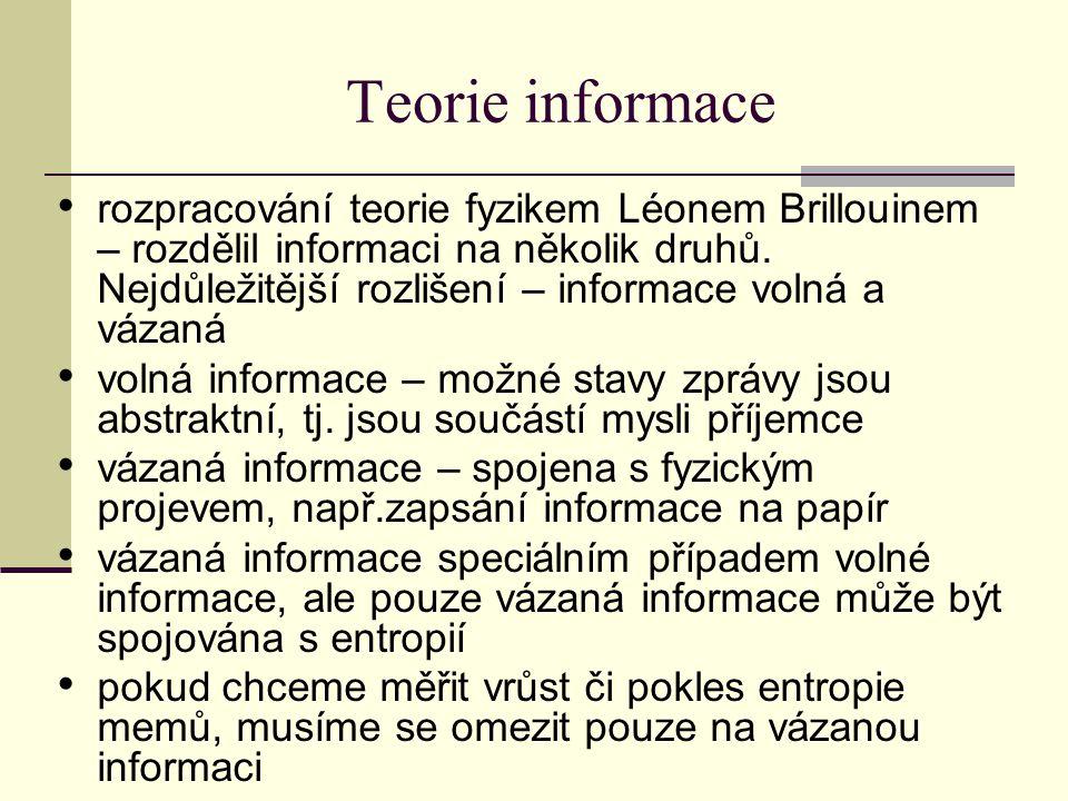 Teorie informace rozpracování teorie fyzikem Léonem Brillouinem – rozdělil informaci na několik druhů. Nejdůležitější rozlišení – informace volná a vá