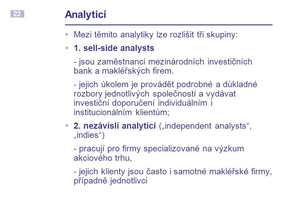 22 Analytici  Mezi těmito analytiky lze rozlišit tři skupiny:  1.