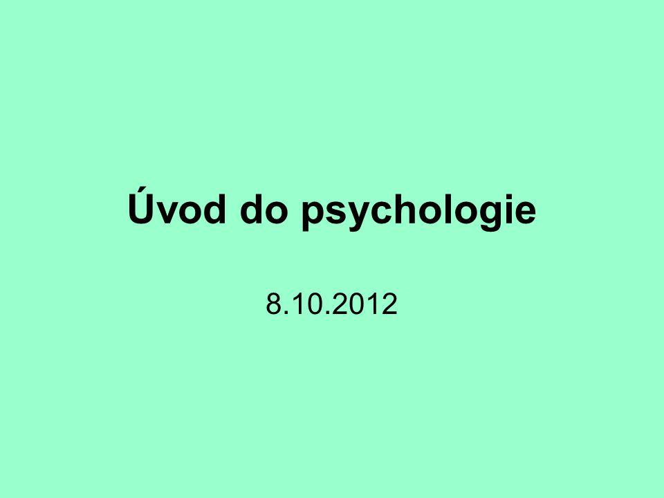 Úvod do psychologie 8.10.2012