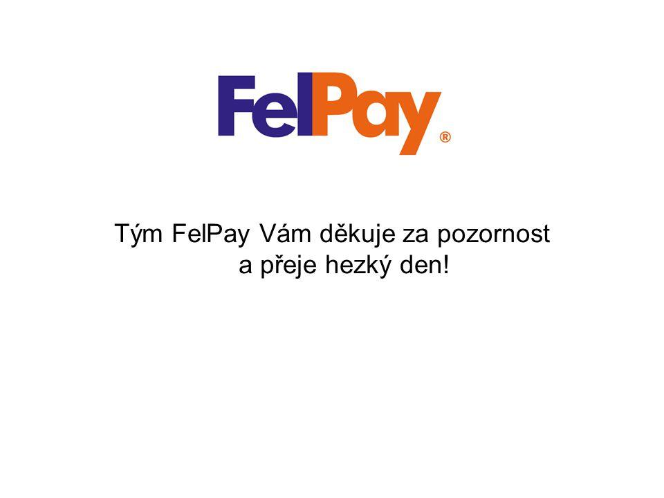 Tým FelPay Vám děkuje za pozornost a přeje hezký den!