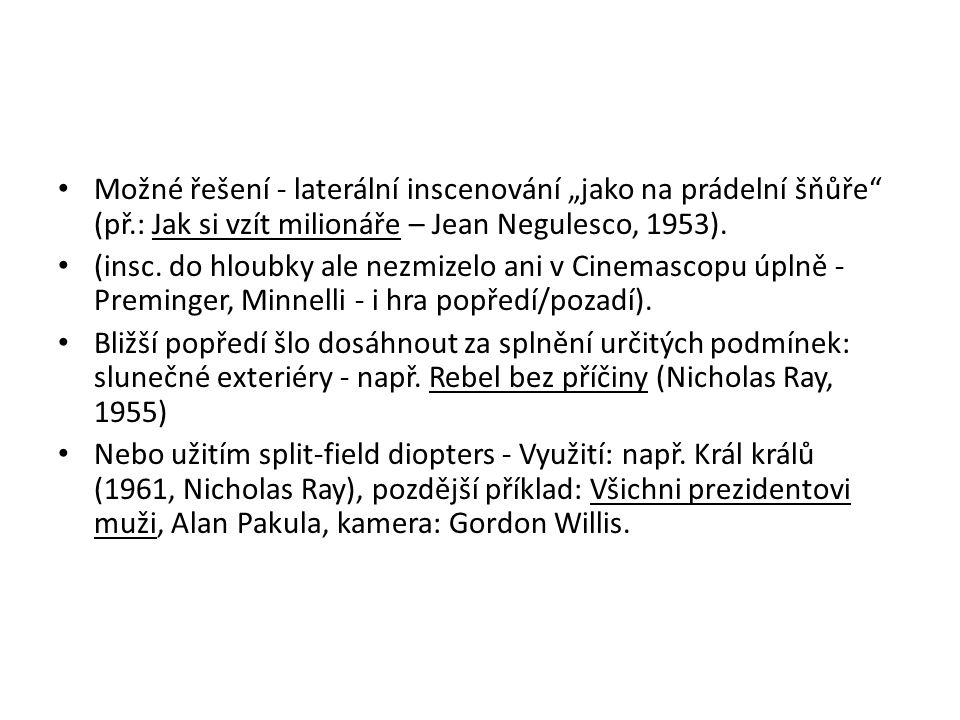 """Možné řešení - laterální inscenování """"jako na prádelní šňůře"""" (př.: Jak si vzít milionáře – Jean Negulesco, 1953). (insc. do hloubky ale nezmizelo ani"""