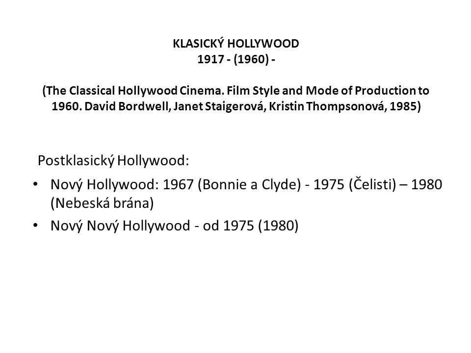 KLASICKÝ HOLLYWOOD 1917 - (1960) - (The Classical Hollywood Cinema. Film Style and Mode of Production to 1960. David Bordwell, Janet Staigerová, Krist