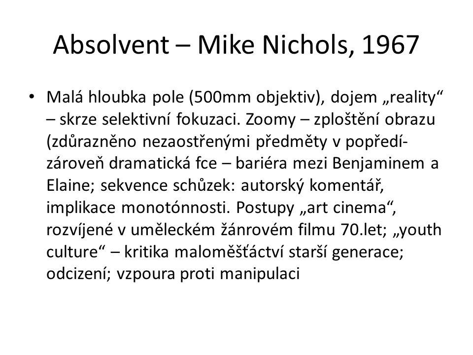 """Absolvent – Mike Nichols, 1967 Malá hloubka pole (500mm objektiv), dojem """"reality"""" – skrze selektivní fokuzaci. Zoomy – zploštění obrazu (zdůrazněno n"""