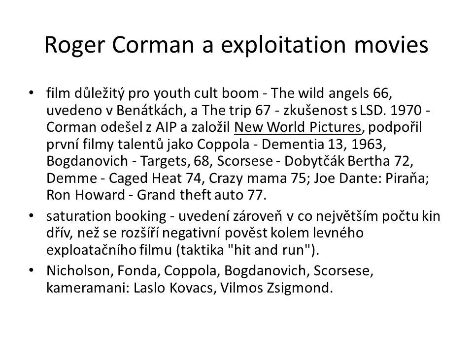 Roger Corman a exploitation movies film důležitý pro youth cult boom - The wild angels 66, uvedeno v Benátkách, a The trip 67 - zkušenost s LSD. 1970