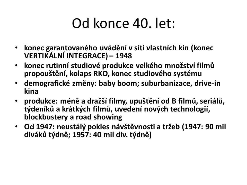 Od konce 40. let: konec garantovaného uvádění v síti vlastních kin (konec VERTIKÁLNÍ INTEGRACE) – 1948 konec rutinní studiové produkce velkého množstv