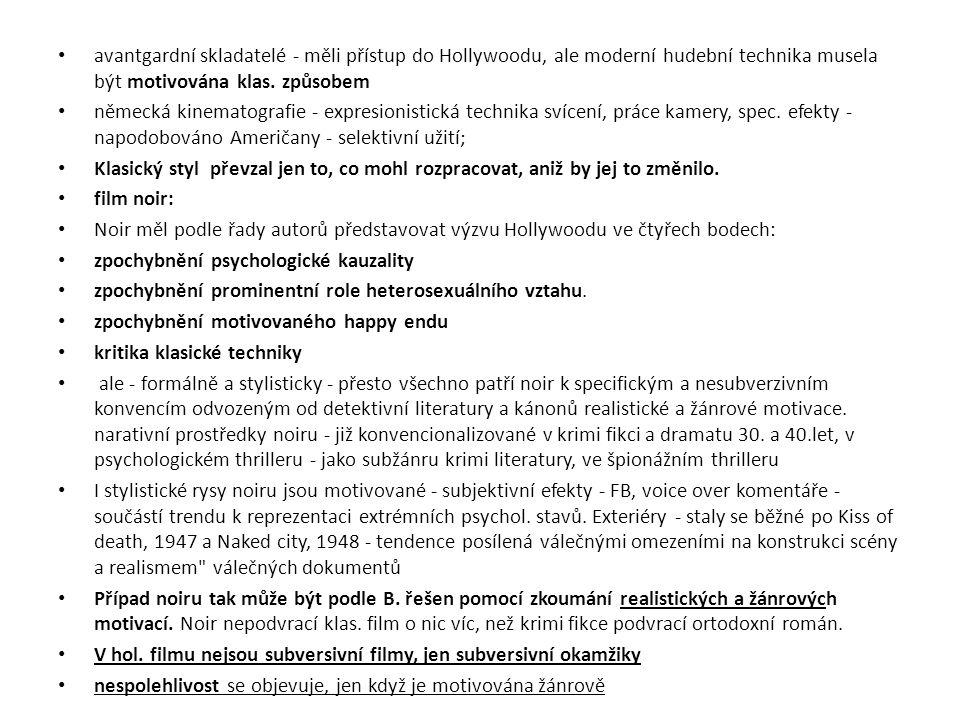 avantgardní skladatelé - měli přístup do Hollywoodu, ale moderní hudební technika musela být motivována klas. způsobem německá kinematografie - expres