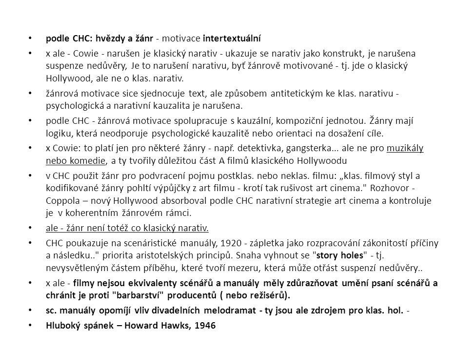 podle CHC: hvězdy a žánr - motivace intertextuální x ale - Cowie - narušen je klasický narativ - ukazuje se narativ jako konstrukt, je narušena suspen