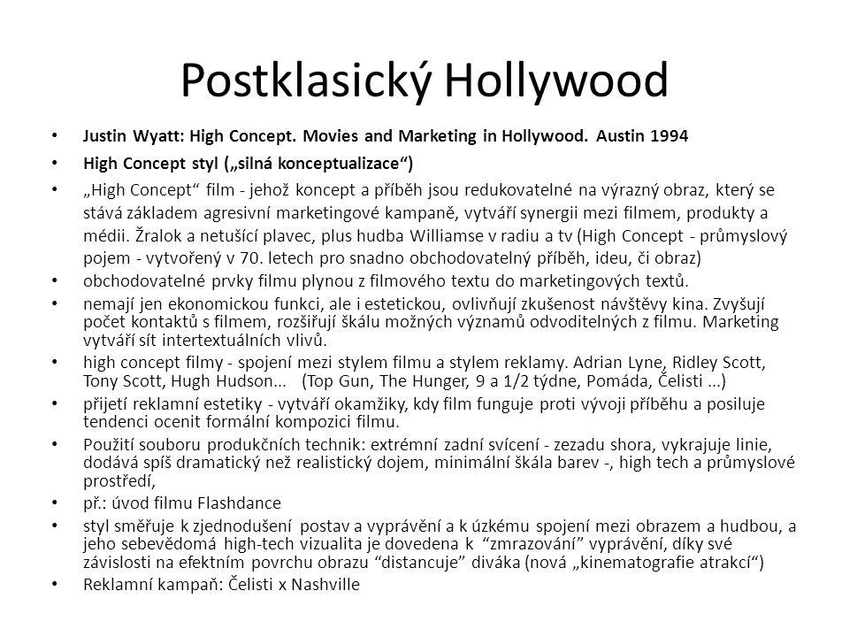 "Postklasický Hollywood Justin Wyatt: High Concept. Movies and Marketing in Hollywood. Austin 1994 High Concept styl (""silná konceptualizace"") ""High Co"