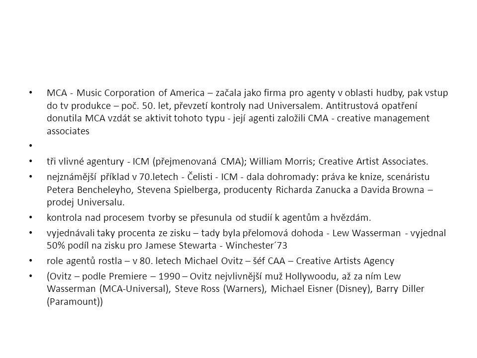 MCA - Music Corporation of America – začala jako firma pro agenty v oblasti hudby, pak vstup do tv produkce – poč. 50. let, převzetí kontroly nad Univ