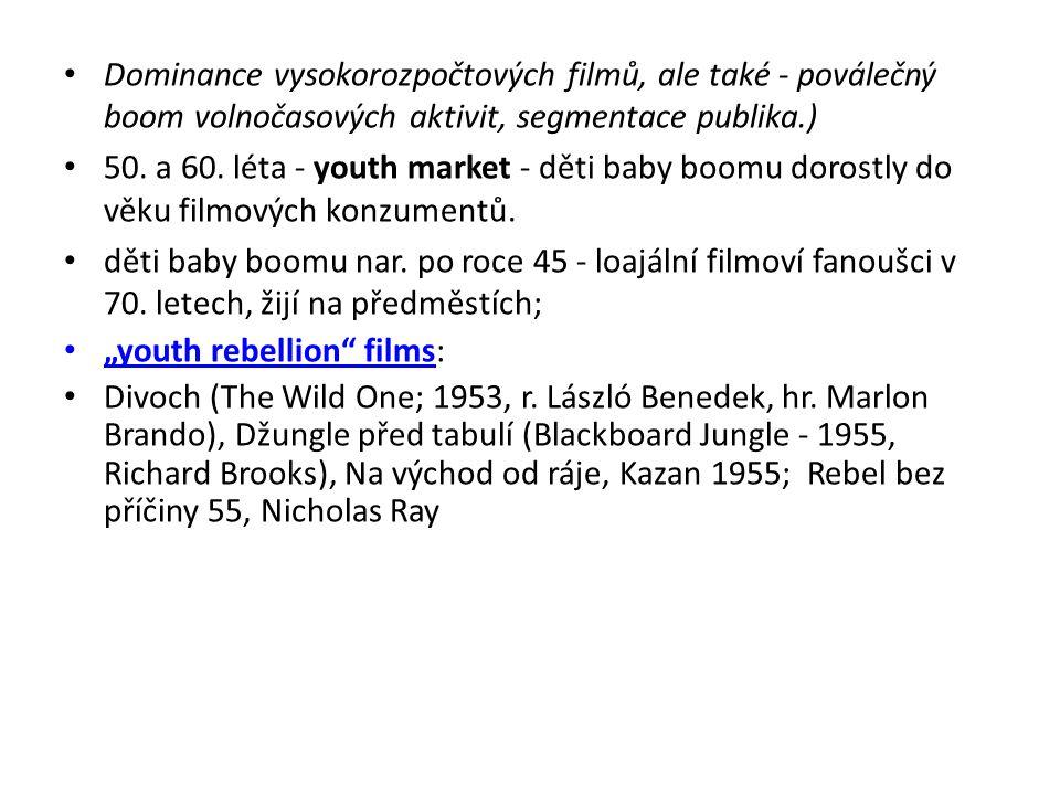Dominance vysokorozpočtových filmů, ale také - poválečný boom volnočasových aktivit, segmentace publika.) 50. a 60. léta - youth market - děti baby bo