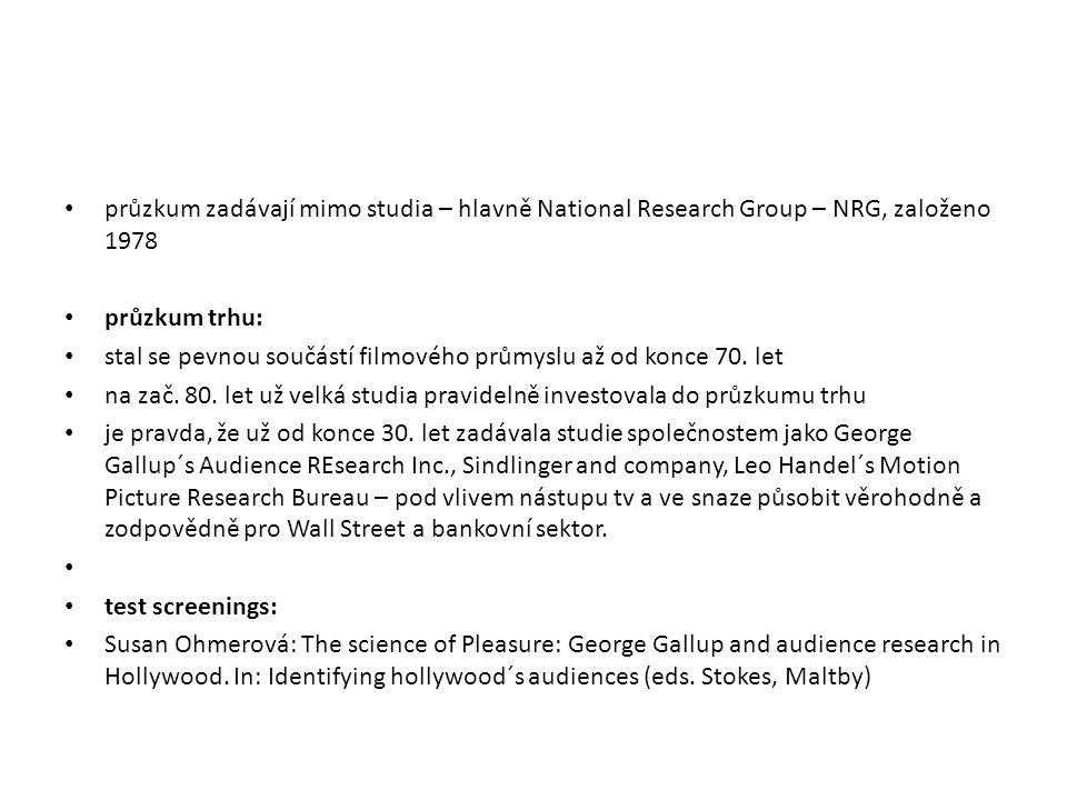 průzkum zadávají mimo studia – hlavně National Research Group – NRG, založeno 1978 průzkum trhu: stal se pevnou součástí filmového průmyslu až od konc