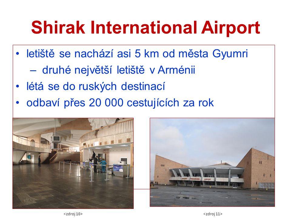 Shirak International Airport letiště se nachází asi 5 km od města Gyumri – druhé největší letiště v Arménii létá se do ruských destinací odbaví přes 2
