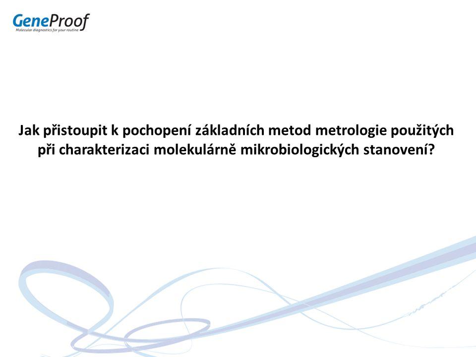 Využití Probit analýzy při volbě diagnostika Reálný příklad problému srovnání dvou PCR diagnostik podle parametrů validace uvedených výrobcem