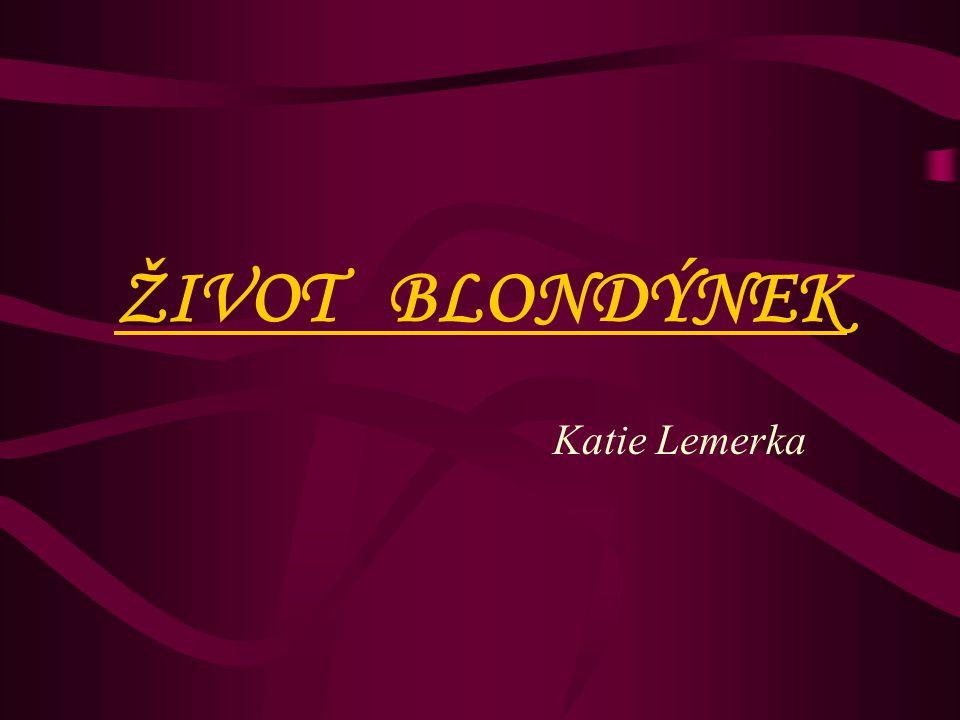 ŽIVOT BLONDÝNEK Katie Lemerka