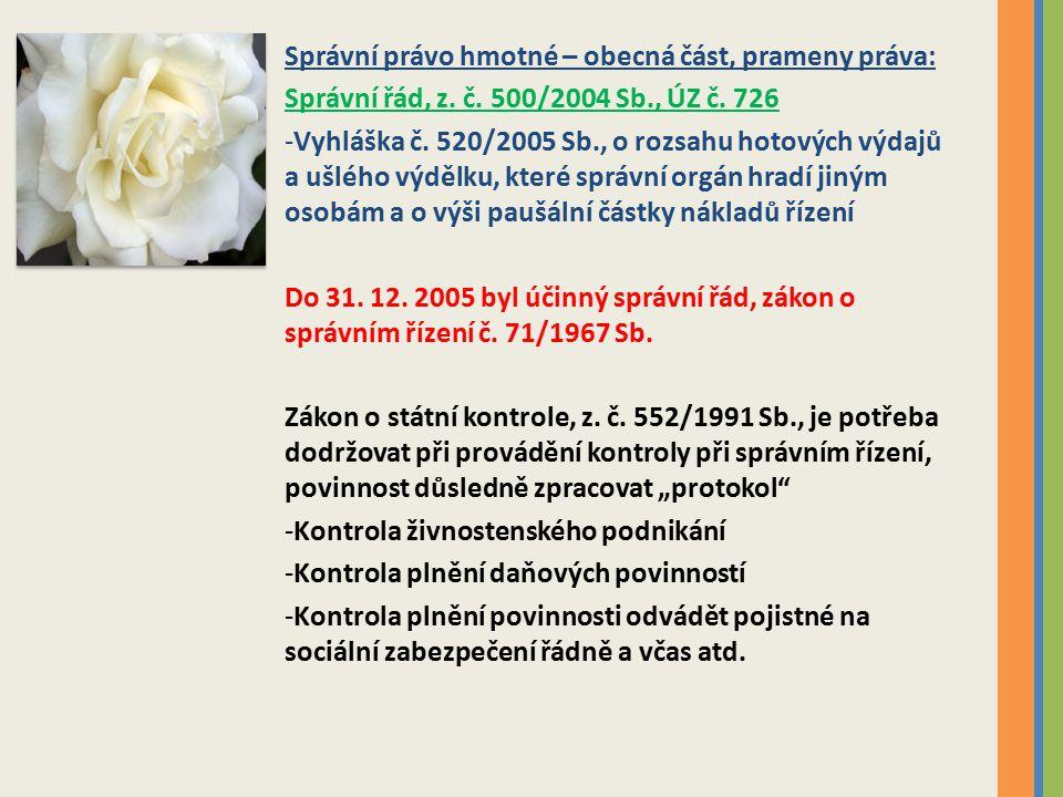 Správní právo hmotné – obecná část, prameny práva: Správní řád, z.