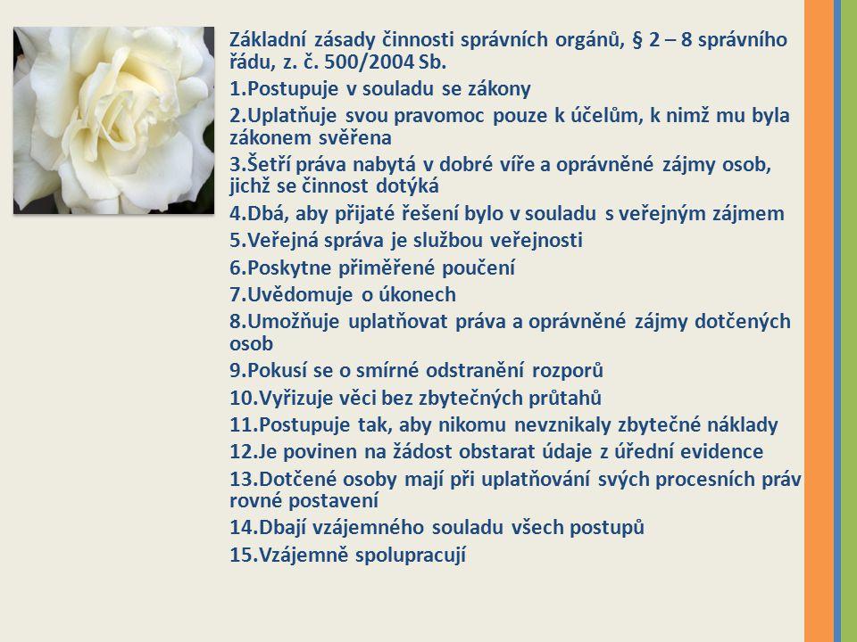 Základní zásady činnosti správních orgánů, § 2 – 8 správního řádu, z.
