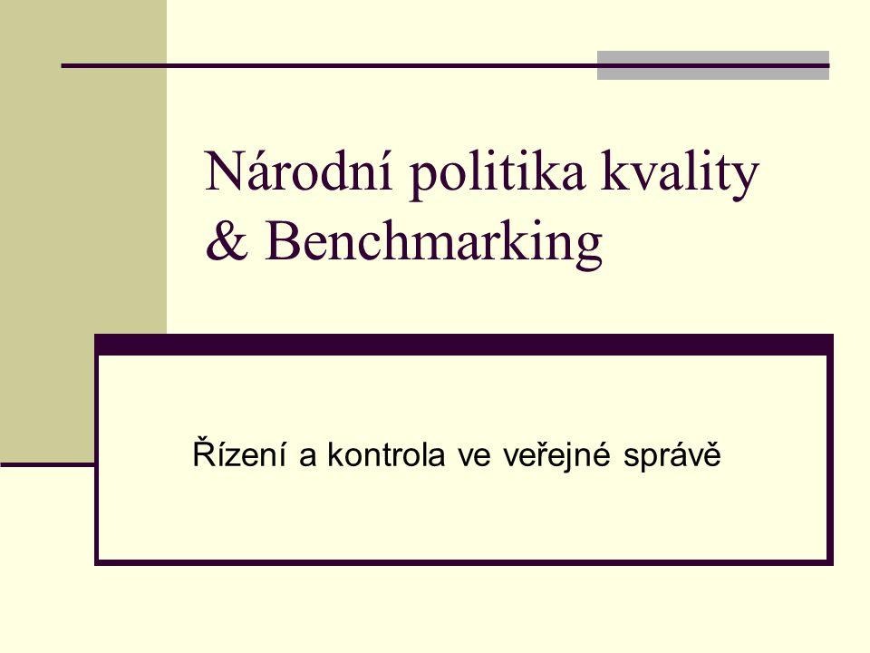 Národní politika kvality & Benchmarking Řízení a kontrola ve veřejné správě