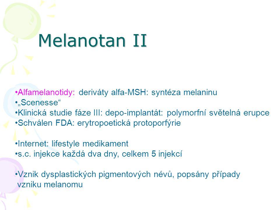 """Melanotan II Alfamelanotidy: deriváty alfa-MSH: syntéza melaninu """"Scenesse"""" Klinická studie fáze III: depo-implantát: polymorfní světelná erupce Schvá"""