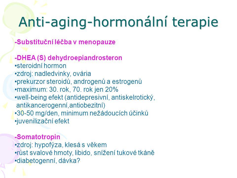 Anti-aging-hormonální terapie -Substituční léčba v menopauze -DHEA (S) dehydroepiandrosteron steroidní hormon zdroj: nadledvinky, ovária prekurzor ste