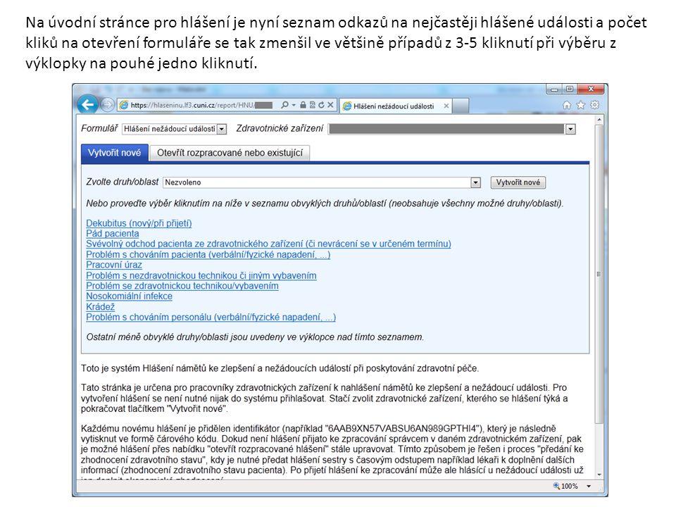 Na úvodní stránce pro hlášení je nyní seznam odkazů na nejčastěji hlášené události a počet kliků na otevření formuláře se tak zmenšil ve většině případů z 3-5 kliknutí při výběru z výklopky na pouhé jedno kliknutí.
