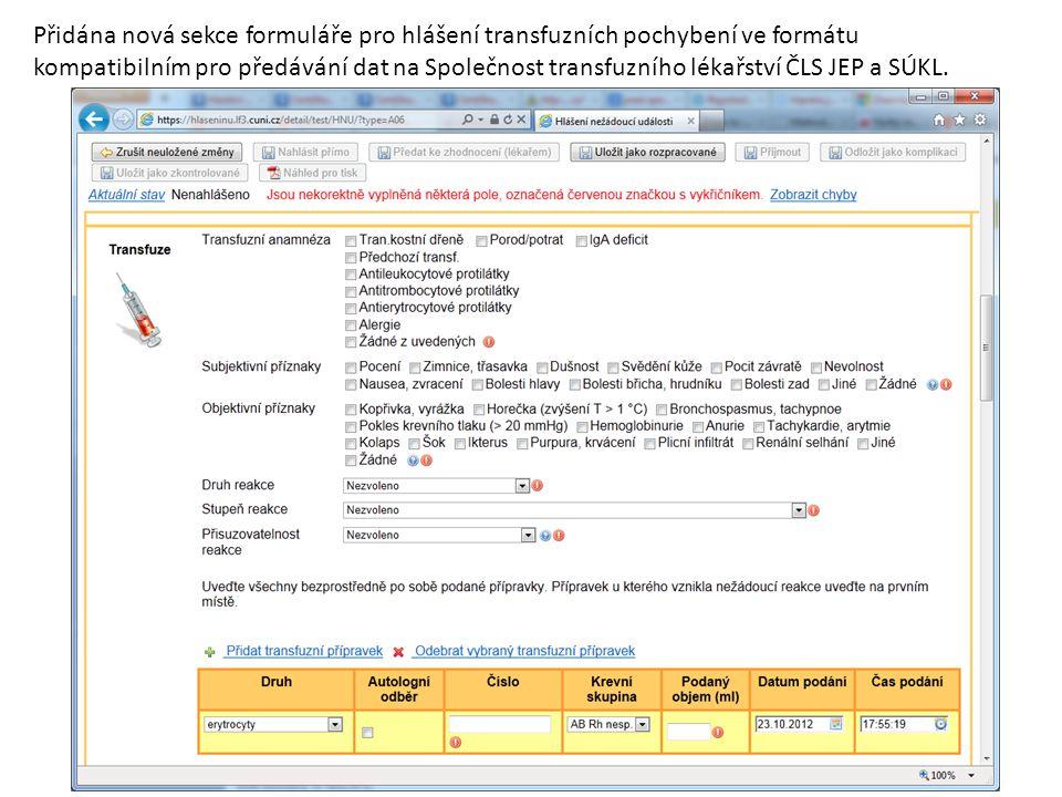 Přidána nová sekce formuláře pro hlášení transfuzních pochybení ve formátu kompatibilním pro předávání dat na Společnost transfuzního lékařství ČLS JE