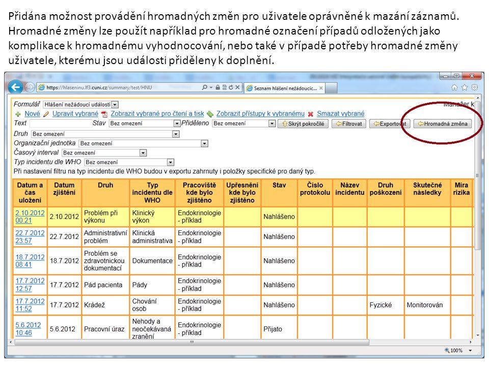 Přidána možnost provádění hromadných změn pro uživatele oprávněné k mazání záznamů. Hromadné změny lze použít například pro hromadné označení případů