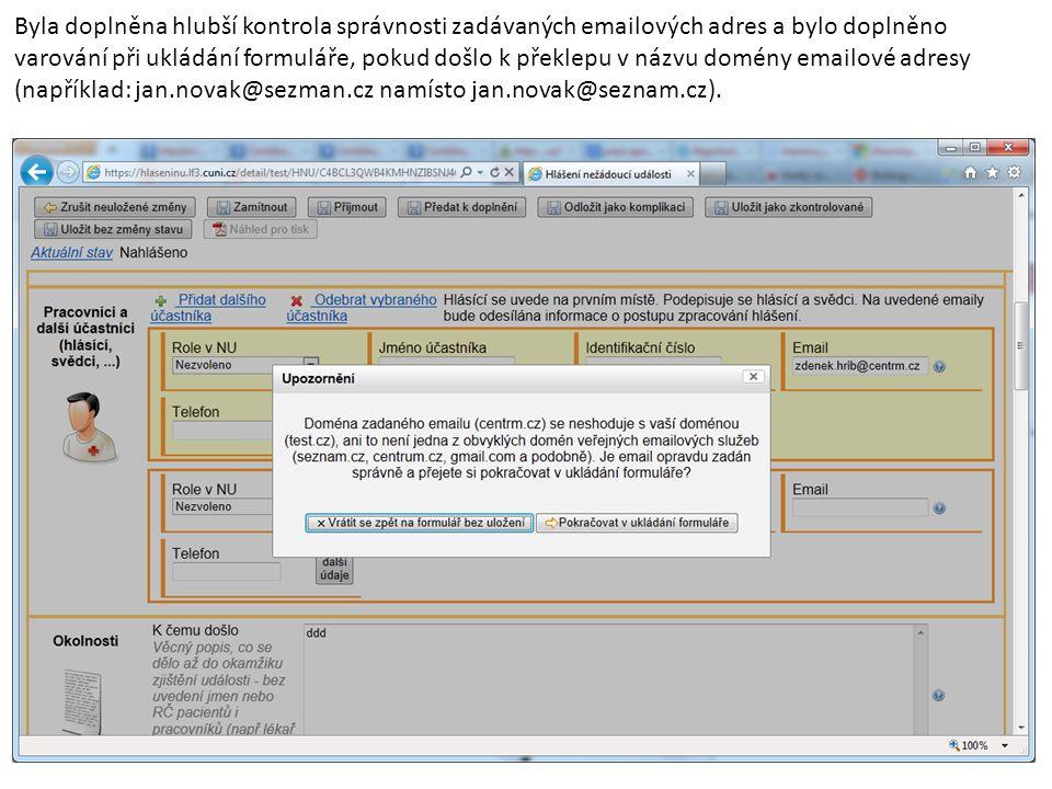 Byla doplněna hlubší kontrola správnosti zadávaných emailových adres a bylo doplněno varování při ukládání formuláře, pokud došlo k překlepu v názvu d
