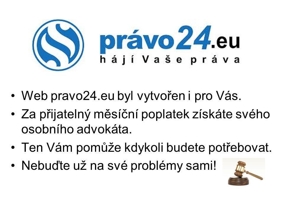 Web pravo24.eu byl vytvořen i pro Vás. Za přijatelný měsíční poplatek získáte svého osobního advokáta. Ten Vám pomůže kdykoli budete potřebovat. Nebuď