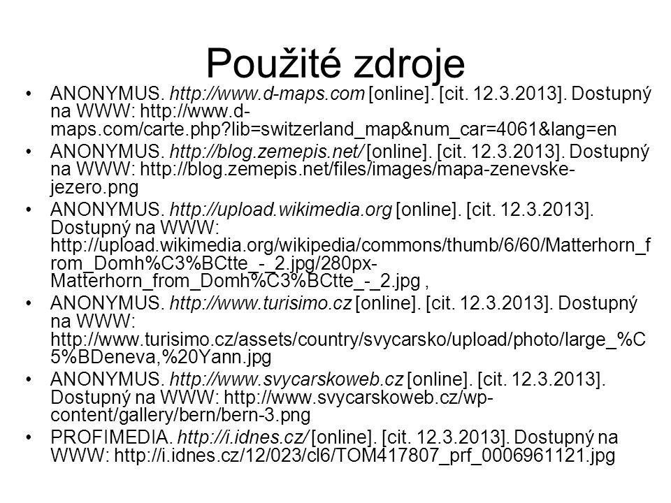 Použité zdroje ANONYMUS. http://www.d-maps.com [online]. [cit. 12.3.2013]. Dostupný na WWW: http://www.d- maps.com/carte.php?lib=switzerland_map&num_c