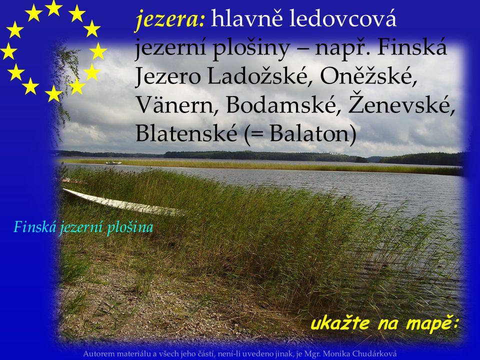 Autorem materiálu a všech jeho částí, není-li uvedeno jinak, je Mgr. Monika Chudárková jezera: hlavně ledovcová jezerní plošiny – např. Finská Jezero