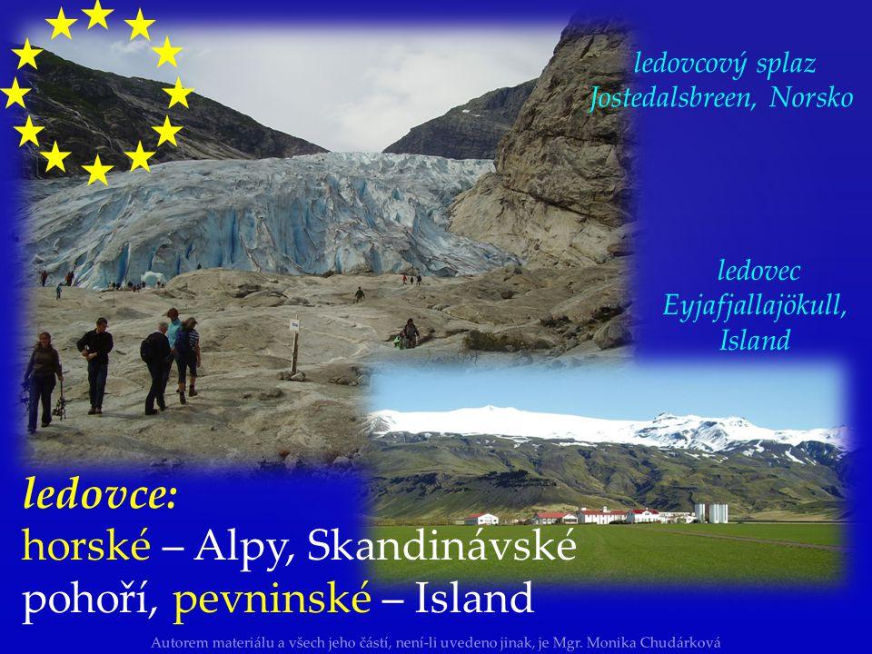 Autorem materiálu a všech jeho částí, není-li uvedeno jinak, je Mgr. Monika Chudárková ledovce: horské – Alpy, Skandinávské pohoří, pevninské – Island