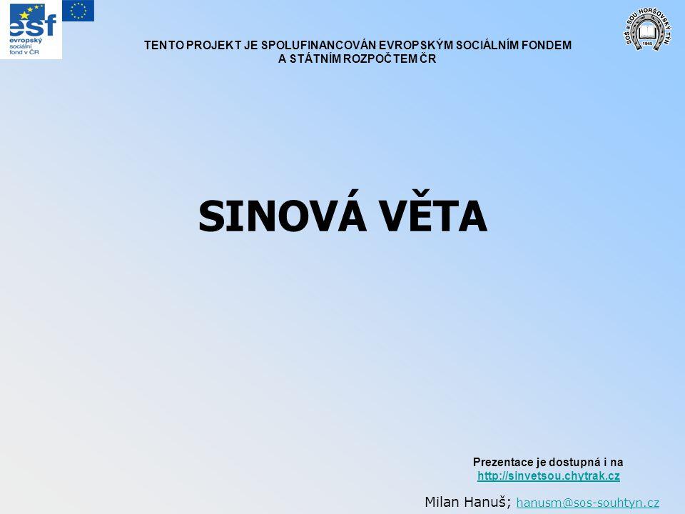 SINOVÁ VĚTA Milan Hanuš; hanusm@sos-souhtyn.cz hanusm@sos-souhtyn.cz TENTO PROJEKT JE SPOLUFINANCOVÁN EVROPSKÝM SOCIÁLNÍM FONDEM A STÁTNÍM ROZPOČTEM Č