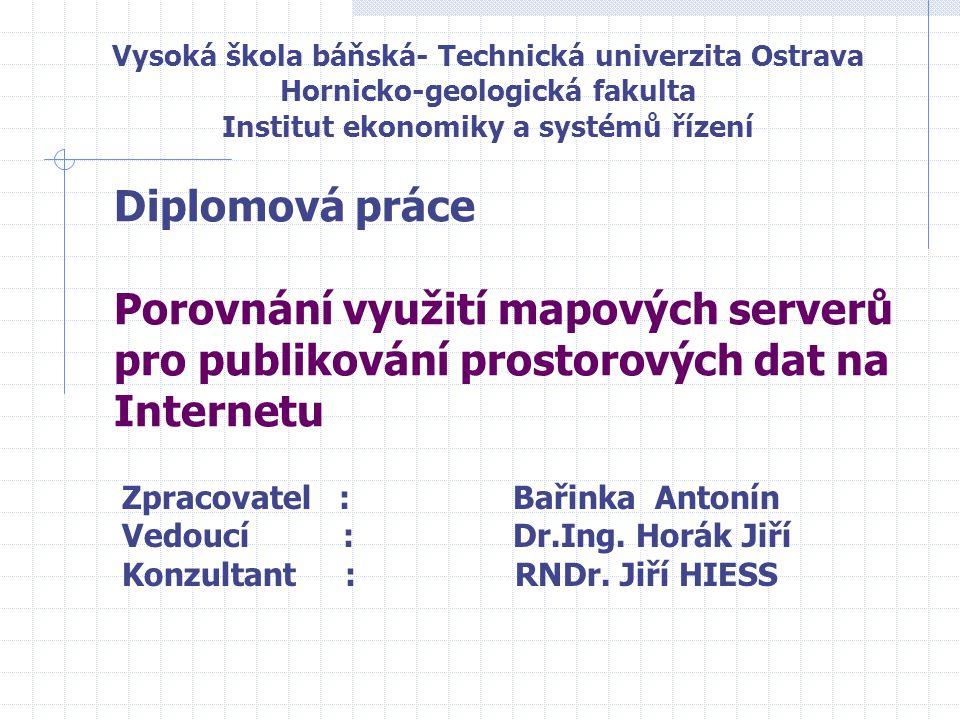 Zpracovatel : Bařinka Antonín Vedoucí : Dr.Ing. Horák Jiří Konzultant : RNDr.