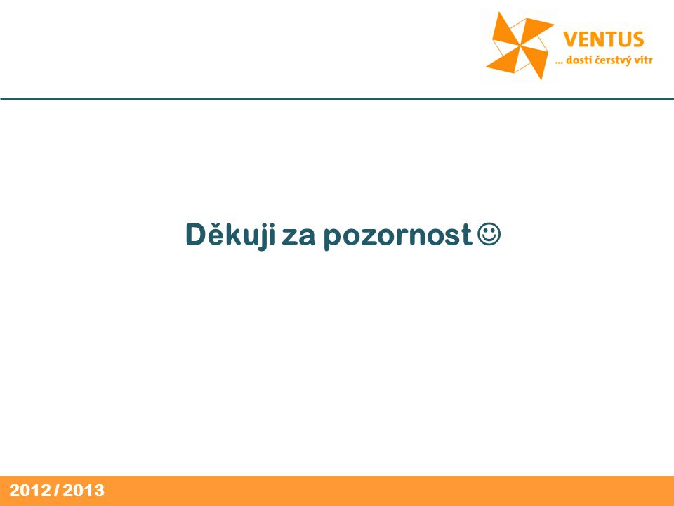 2012 / 2013 D ě kuji za pozornost