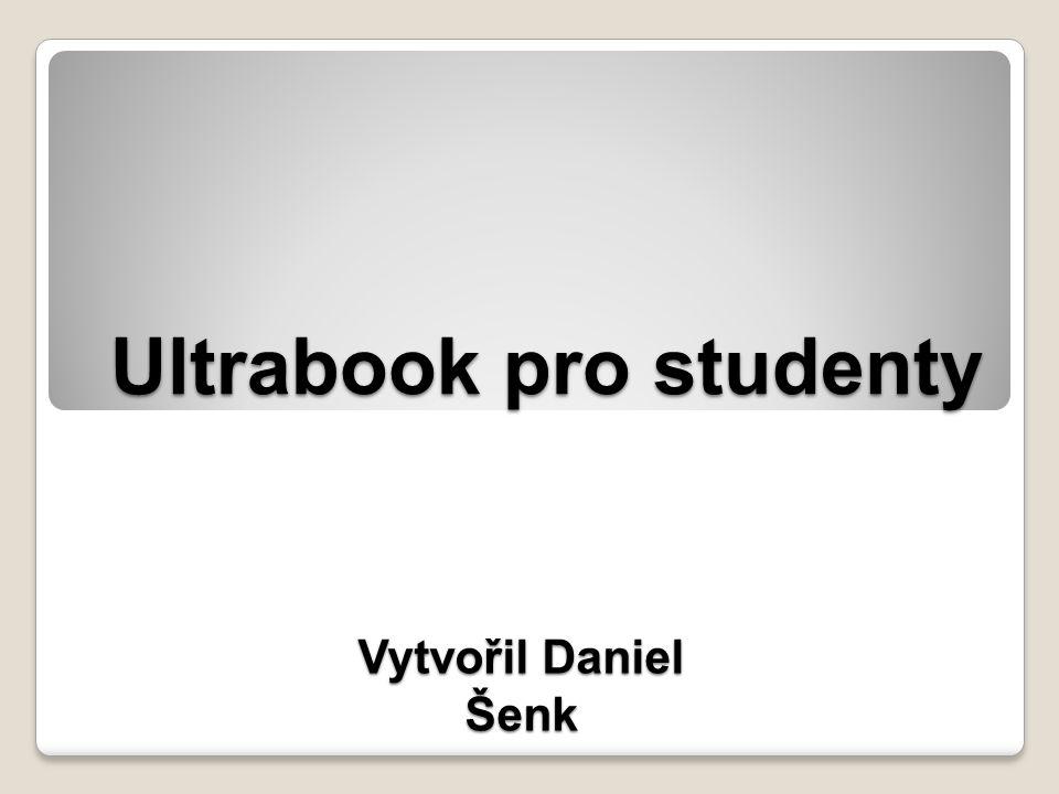 Cíl práce Výběr Ultrabooku dle parametrů: V cenové kategorii 20 000 Kč Vhodný poměr výkon / spotřeba S dostatečným úložným prostorem Uživatelsky příjemný