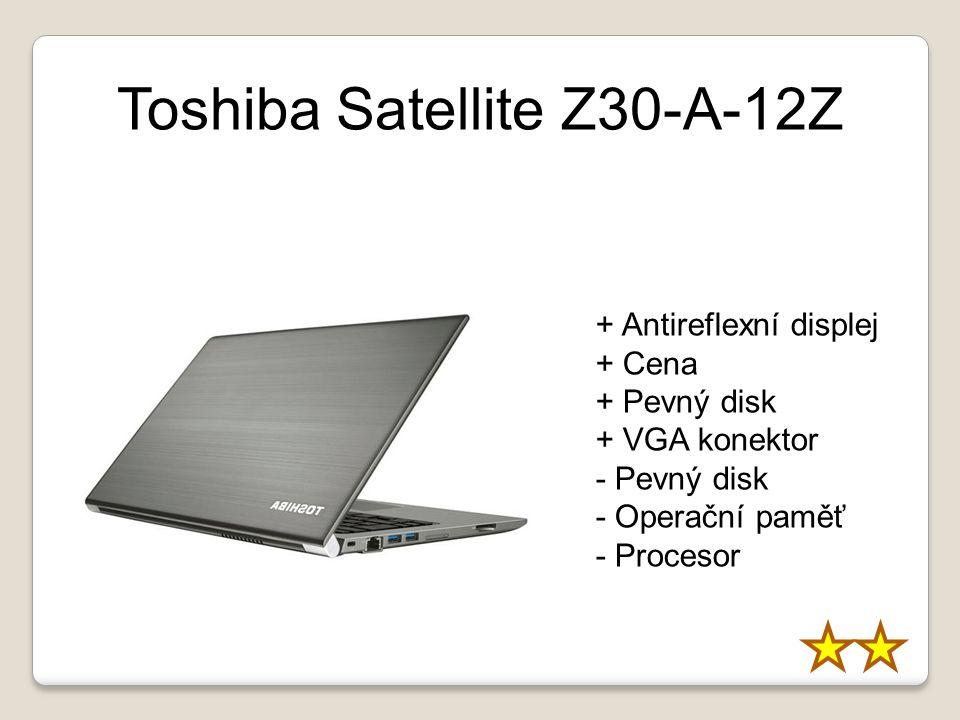 Toshiba Satellite Z30-A-12Z + Antireflexní displej + Cena + Pevný disk + VGA konektor - Pevný disk - Operační paměť - Procesor