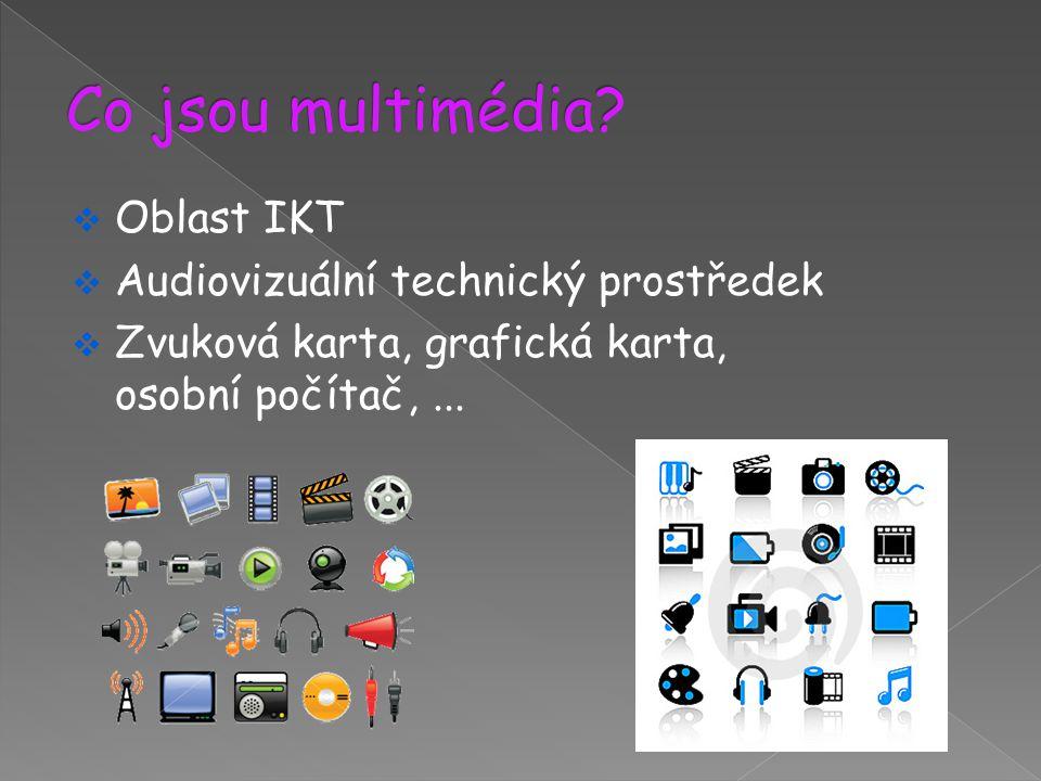  Oblast IKT  Audiovizuální technický prostředek  Zvuková karta, grafická karta, osobní počítač,...