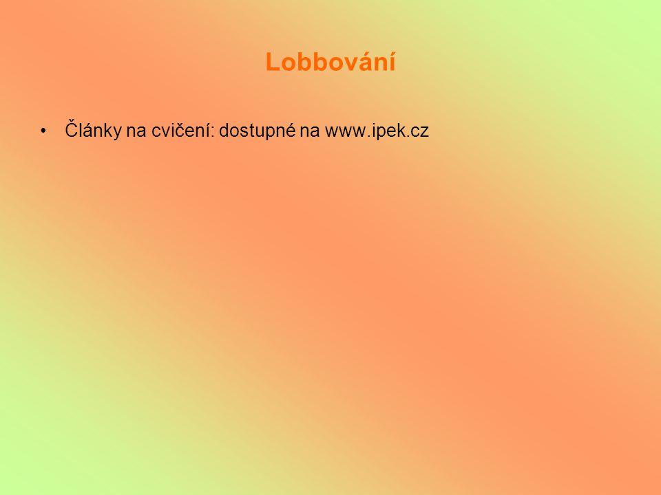 Lobbování Články na cvičení: dostupné na www.ipek.cz