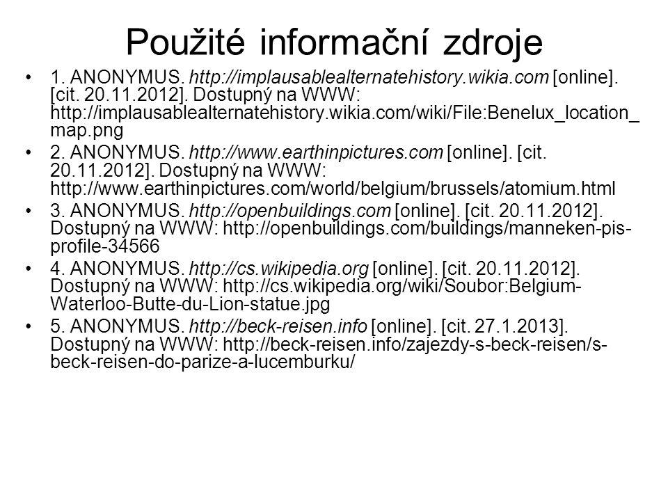 Použité informační zdroje 1. ANONYMUS. http://implausablealternatehistory.wikia.com [online]. [cit. 20.11.2012]. Dostupný na WWW: http://implausableal