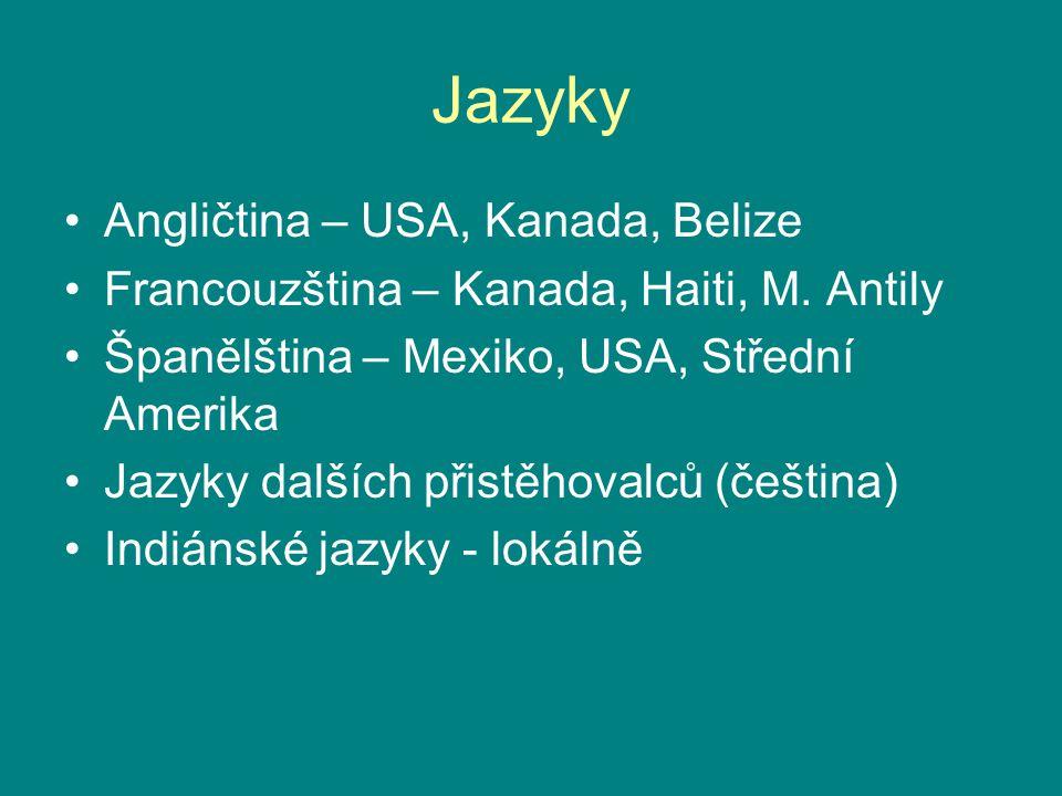 Jazyky Angličtina – USA, Kanada, Belize Francouzština – Kanada, Haiti, M. Antily Španělština – Mexiko, USA, Střední Amerika Jazyky dalších přistěhoval