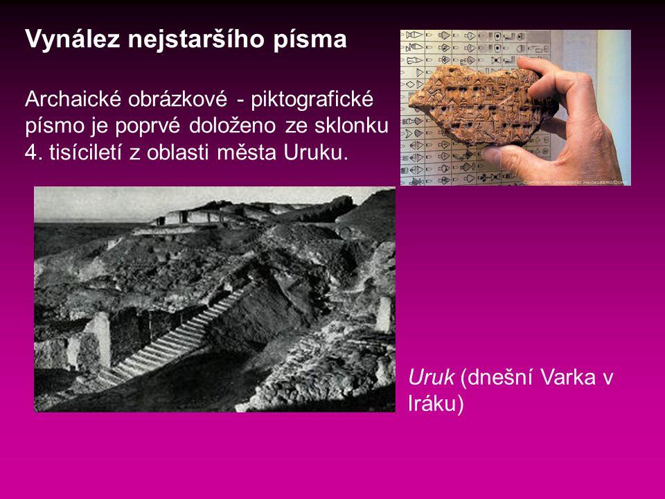Vynález nejstaršího písma Archaické obrázkové - piktografické písmo je poprvé doloženo ze sklonku 4.