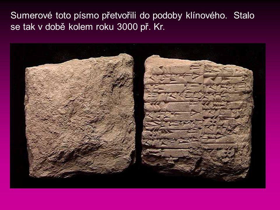 Sumerové toto písmo přetvořili do podoby klínového. Stalo se tak v době kolem roku 3000 př. Kr.